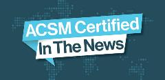 ACSM Certified In The News Blog