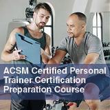 ACSM Personal Trainer Certification Prep Course