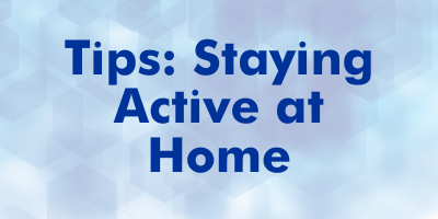 tips for staying physically active at home