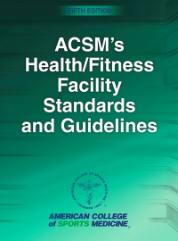 ACSM's Health/Fitness Facility Standards Guidelines