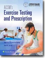 ACSMs Exercise Testing and Prescription