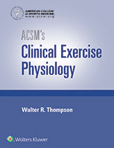 ACSM Clinical Exercise Physiology